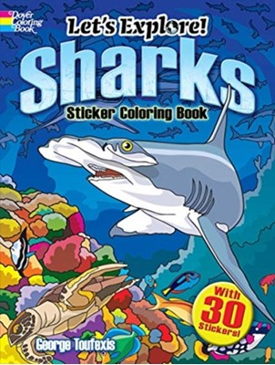 Let's Explore! Sharks Sticker Coloring Book George Toufexis 9780486828381