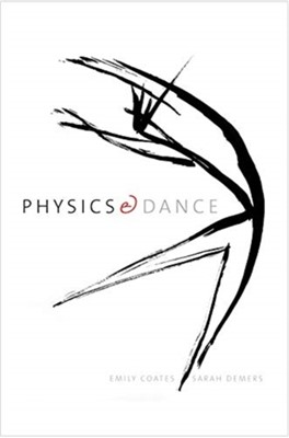 Physics and Dance Emily Coates, Sarah Demers 9780300195835