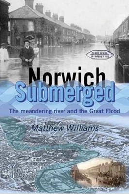 Norwich Submerged Matthew Williams 9781999775254