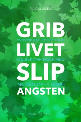 Grib livet - Slip angsten Pia Callesen 9788740047882