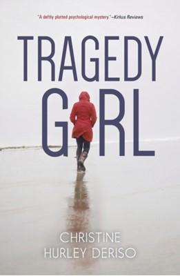 Tragedy Girl Christine Hurley Deriso 9780738747033