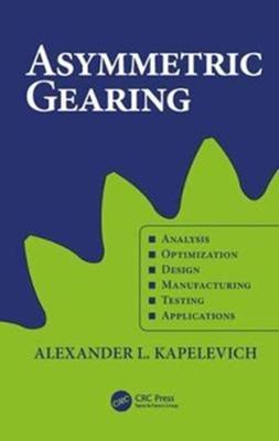 Asymmetric Gearing Alexander L. (AKGears Kapelevich 9781138554443