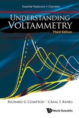 Understanding Voltammetry (Third Edition) Richard Guy (Oxford Univ Compton, Craig E (Manchester Metropolitan Univ Banks, Richard Guy (Univ Of Oxford Compton 9781786345264