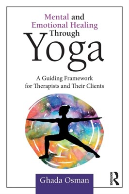 Mental and Emotional Healing Through Yoga Ghada (private practice Osman 9781138045002