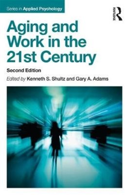Aging and Work in the 21st Century  9781138052765