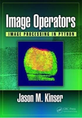 Image Operators Jason M. (George Mason University Kinser 9781498796187