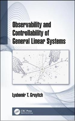 Observability and Controllability of General Linear Systems Lyubomir T. (University of Technology of Belfort-Montbeliard Gruyitch 9781138353152