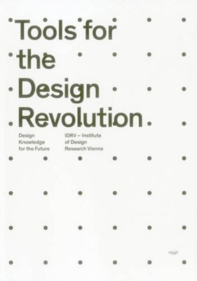 Tools for the Design Revolution Institute of Design Research Vienna 9783721209037