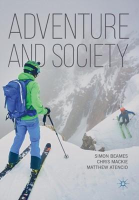 Adventure and Society Chris Mackie, Matthew Atencio, Simon Beames 9783319960616