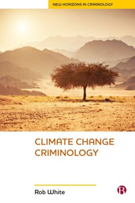Climate Change Criminology Rob White 9781529203950
