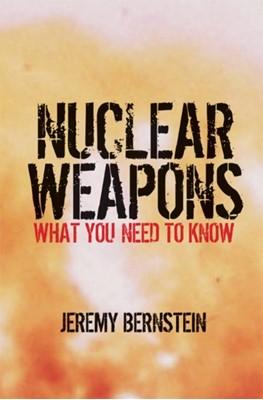 Nuclear Weapons Jeremy Bernstein 9780521884082