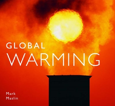 Global Warming Mark A. Maslin 9781841073224