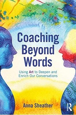 Coaching Beyond Words Anna Sheather 9780815348740