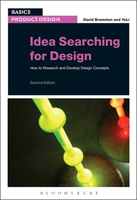 Idea Searching for Design David Bramston, YeLi, Xuzhou YeLi (Chinese University of Mining & Technology, David (University of Lincoln Bramston 9781472581969