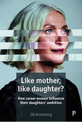 Like Mother, Like Daughter? Jill Armstrong 9781447334101