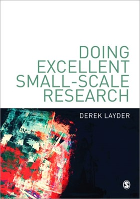 Doing Excellent Small-Scale Research Derek Layder 9781849201834