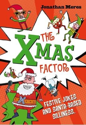 The Xmas Factor Jonathan Meres 9781408180334