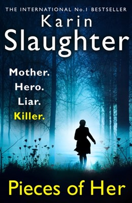 Pieces of Her Karin Slaughter 9780008150877