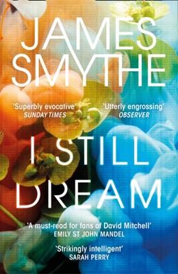I Still Dream James Smythe 9780007541973