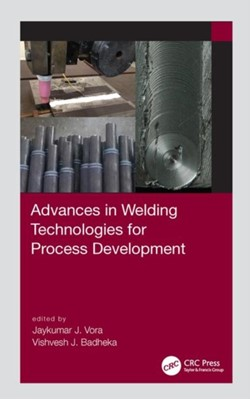 Advances in Welding Technologies for Process Development  9780815377078