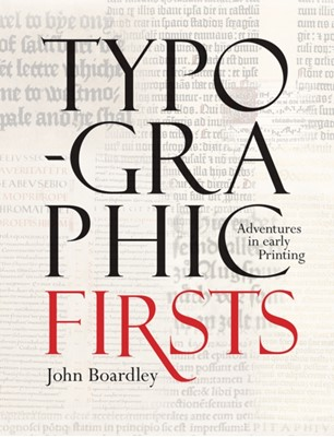 Typographic Firsts John Boardley 9781851244737