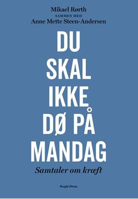 Du skal ikke dø på mandag Mikael Rørth, Anne Mette Steen-Andersen 9788772007045