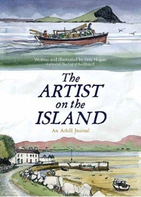 The Artist on the Island Pete Hogan 9781908308498