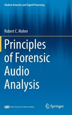 Principles of Forensic Audio Analysis Robert C. Maher 9783319994529