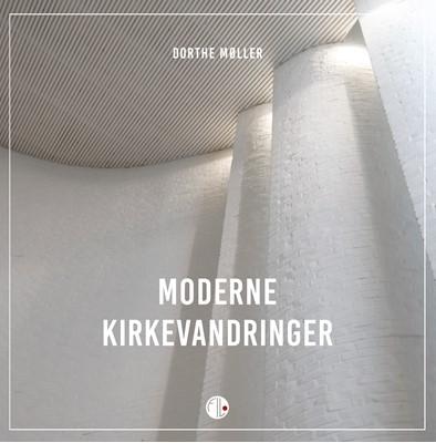 Moderne kirkevandringer Dorthe Møller 9788770170598