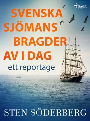 Svenska sjömansbragder av i dag: ett reportage Sten Söderberg 9788726131161
