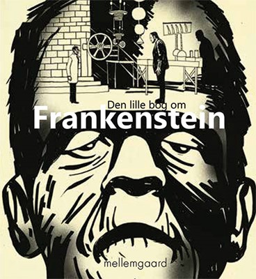 Den lille bog om Frankenstein Morten Mikkelsen, Morten Voigt 9788772182711