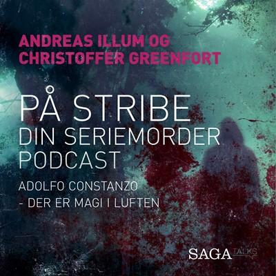 På stribe - din seriemorderpodcast (Adolfo Constanzo) Christoffer Greenfort, Andreas Illum 9788726176469