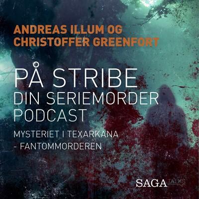 På stribe - din seriemorderpodcast (Fantommorderen) Christoffer Greenfort, Andreas Illum 9788726176452