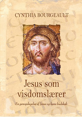Jesus som visdomslærer Cynthia Bourgeault 9788793062283