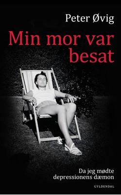 Min mor var besat Peter Øvig Knudsen 9788702281453