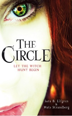 The Circle Sara B. Elfgren, Mats Strandberg 9780099568537