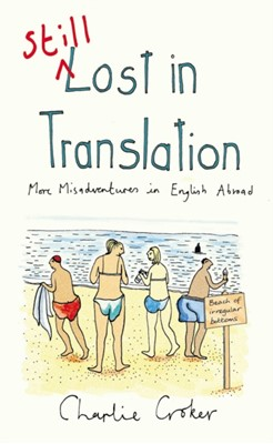 Still Lost in Translation Charlie Croker 9780099517566