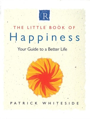 Little Book Of Happiness Patrick Whiteside 9780712670456
