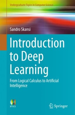 Introduction to Deep Learning Sandro Skansi 9783319730035