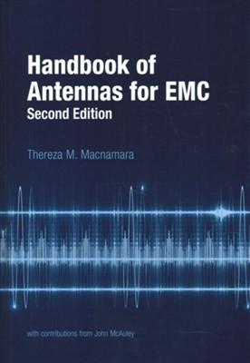 Handbook of Antennas for EMC, Second Edition Thereza M. Macnamara 9781630814243