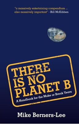 There Is No Planet B Mike (Lancaster University) Berners-Lee 9781108439589