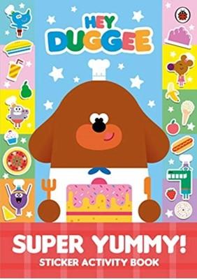 Hey Duggee: Super Yummy! Hey Duggee 9781405940030