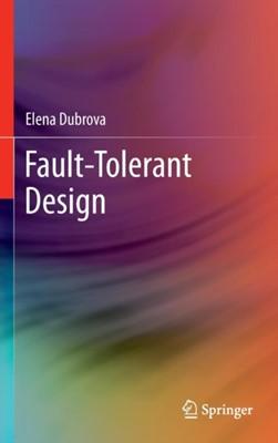 Fault-Tolerant Design Elena Dubrova 9781461421122