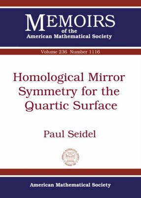 Homological Mirror Symmetry for the Quartic Surface Paul Seidel 9781470410971