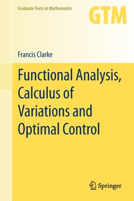 Functional Analysis, Calculus of Variations and Optimal Control Francis Clarke 9781447148197