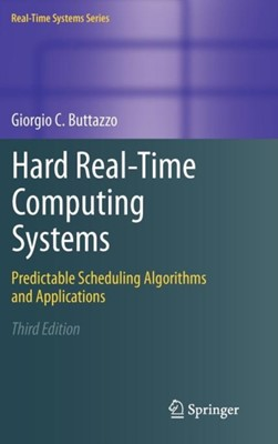 Hard Real-Time Computing Systems Giorgio C. (University of Pavia Buttazzo 9781461406754