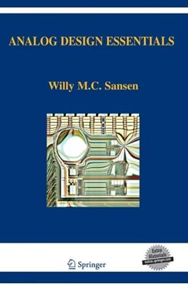 Analog Design Essentials Willy M. Sansen, Willy M Sansen 9780387257464