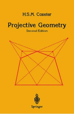 Projective Geometry H. S. M. Coxeter, H.S.M. Coxeter 9780387406237