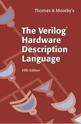 The Verilog (R) Hardware Description Language Philip Moorby, Donald Thomas 9780387849300