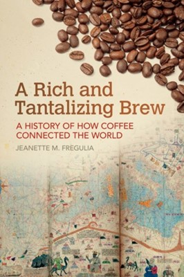 A Rich and Tantalizing Brew Jeanette M. Fregulia 9781682260876